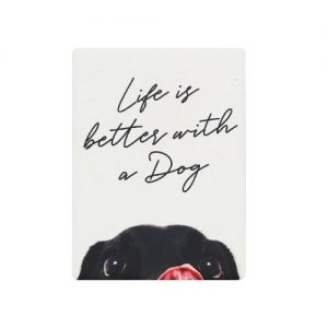 Life is Better with a Dog Magnet