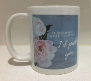 If Mothers were flower mug
